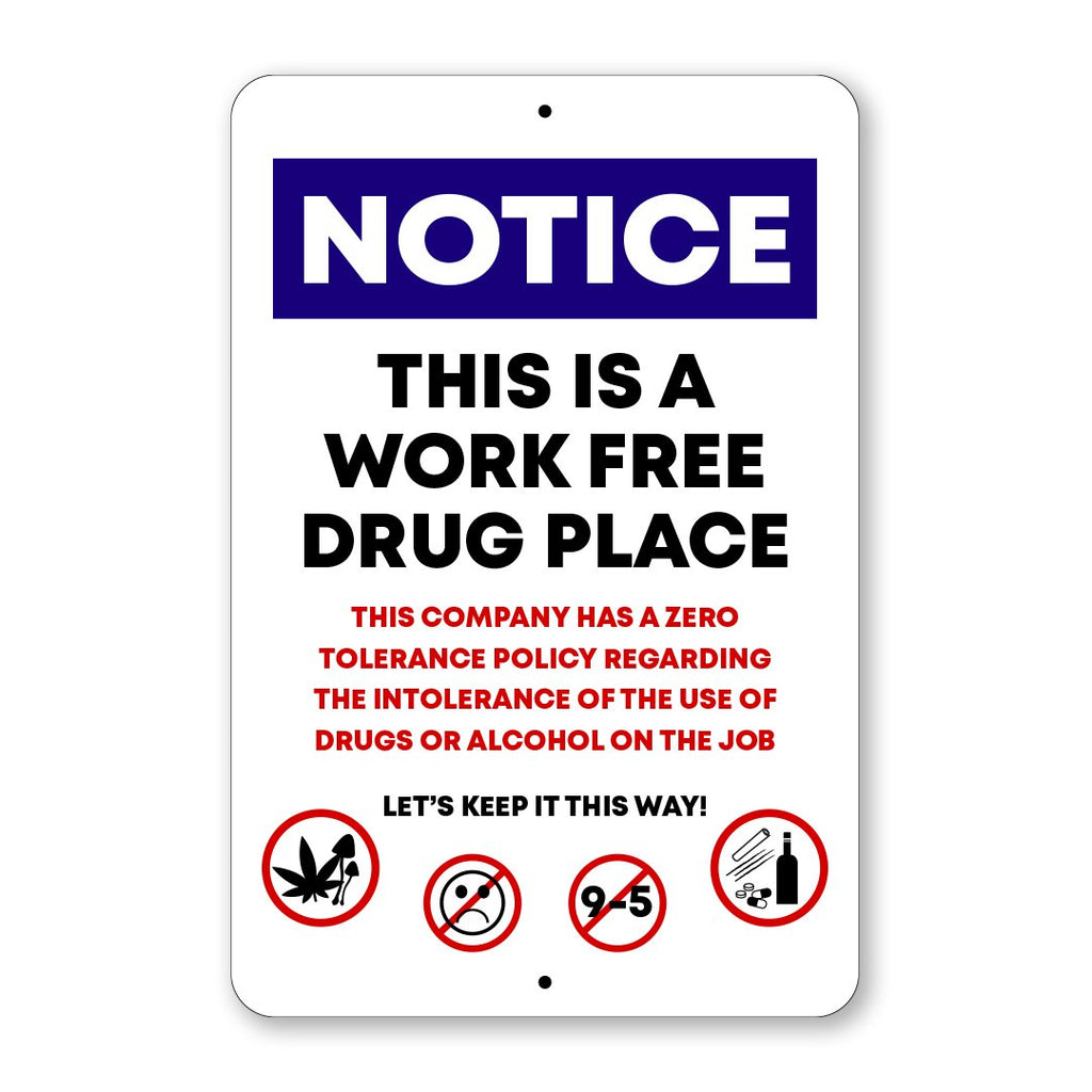 "Work Free Drug Place Aluminum Sign - 12 x 18"" - Cannibal Sativa"