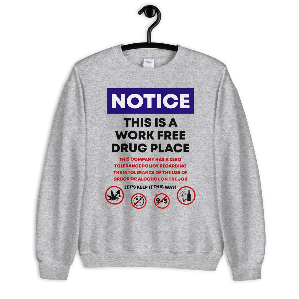 Work Free Drug Place Sweatshirt - Heather Grey - Cannibal Sativa