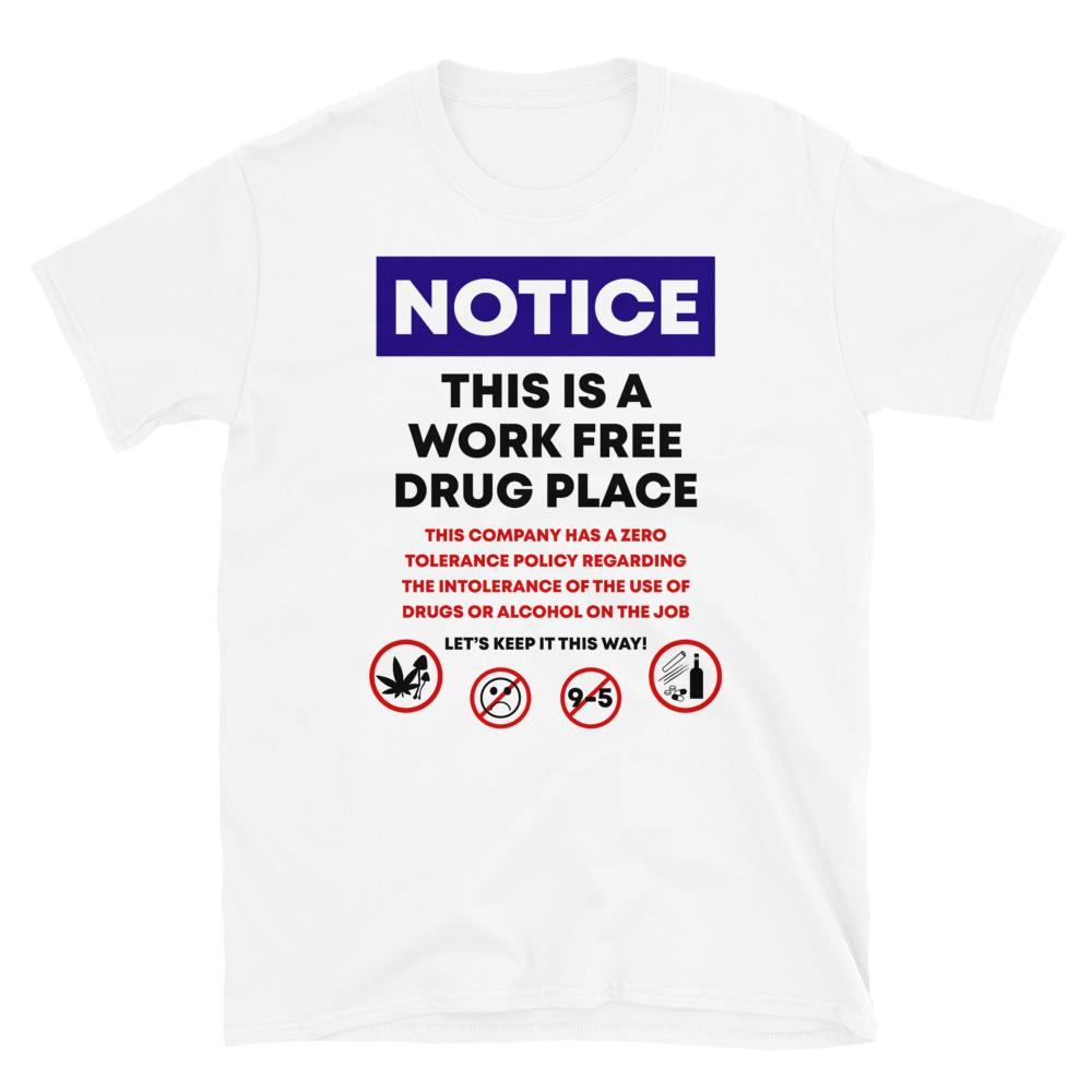 Work Free Drug Place T-Shirt - White - Cannibal Sativa
