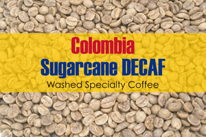 Colombia Excelso Sugarcane Decaf - Unroasted Decaffeinated Coffee