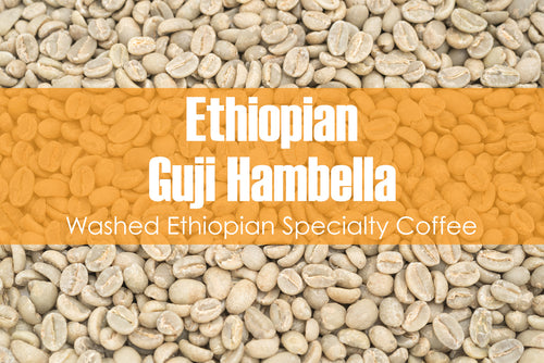 Ethiopian Guji Hambela - Unroasted Washed Coffee