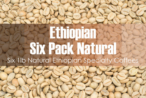 Six Pack - Unroasted Natural Ethiopian Coffee