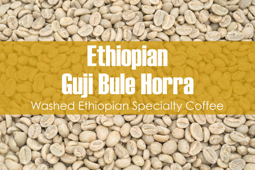 Ethiopian Guji Bule Horra - Unroasted Washed Coffee