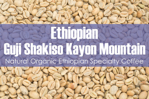 Ethiopian Guji Shakiso Kayon Mountain - Unroasted Natural Coffee