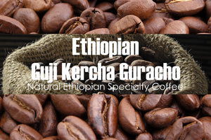 Ethiopian Guji Kercha Guracho Natural (Medium Roast)