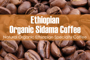 Ethiopian Organic Sidama (Medium Roast)