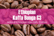 Load image into Gallery viewer, Ethiopian Kaffa Bonga (Medium Roast)
