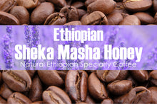 Load image into Gallery viewer, Ethiopian Sheka Masha Honey Processed (Medium Roast)