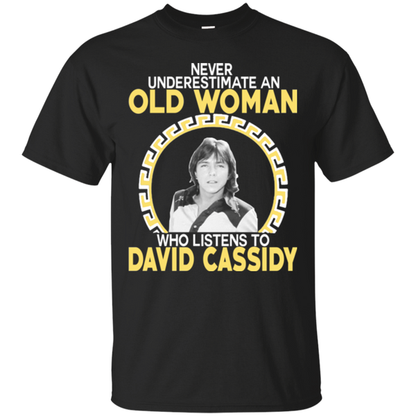 Old Woman David Cassidy Shirts Never Underestimate An Old Woman Listens To David Cassidy