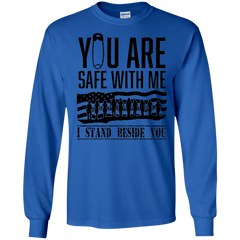 America Shirts You Are Safe With Me I Stand Beside You