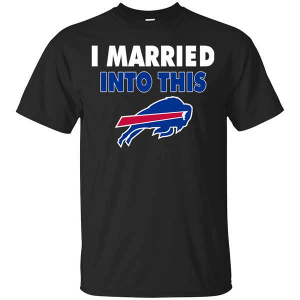 Buffalo Bills T shirts I Married Into This