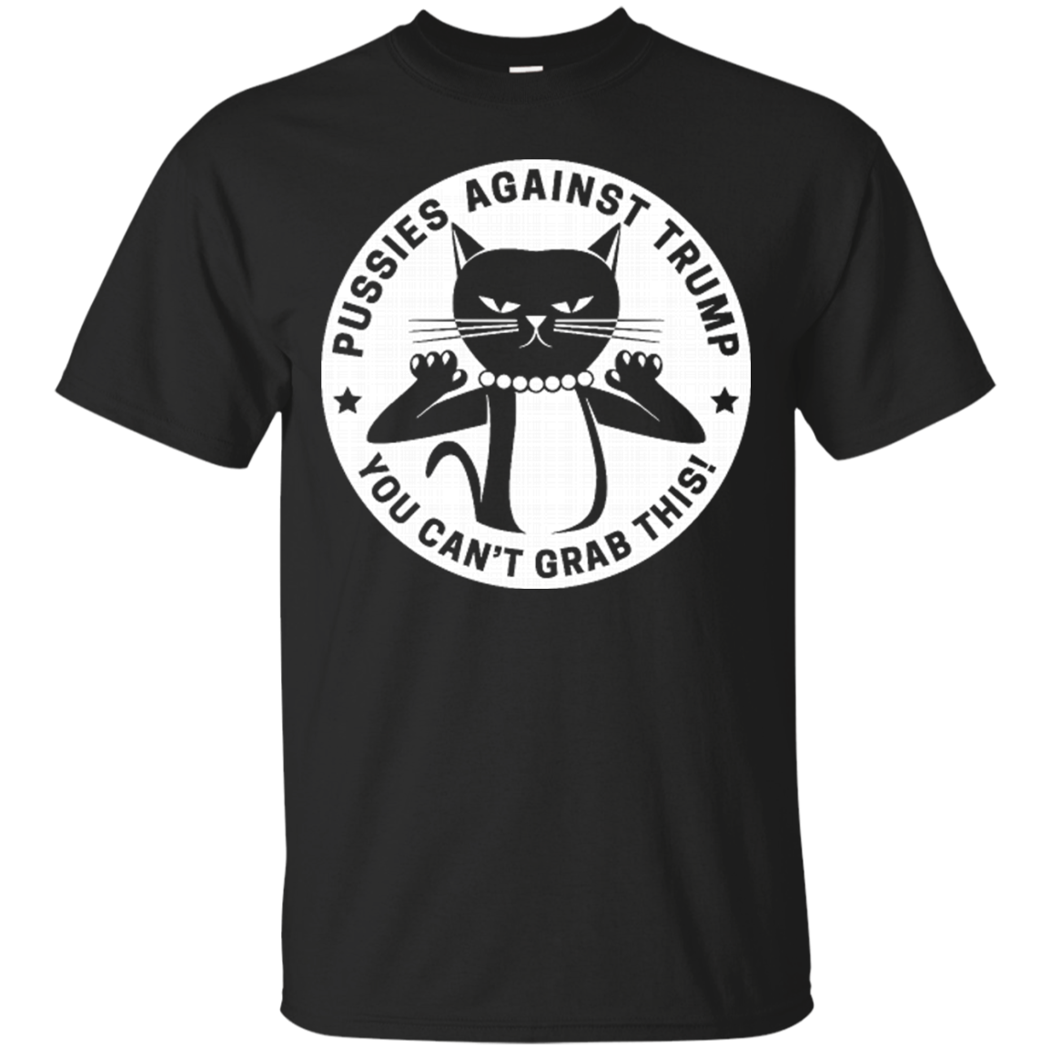 Funny Cat Anti Trump Shirts Pussies Against Trump You Can't Grab This