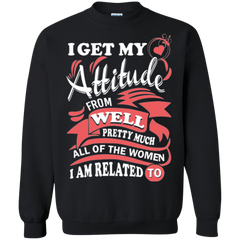 Attitude Shirts I Get My Attitude From Well Pretty Much All Women