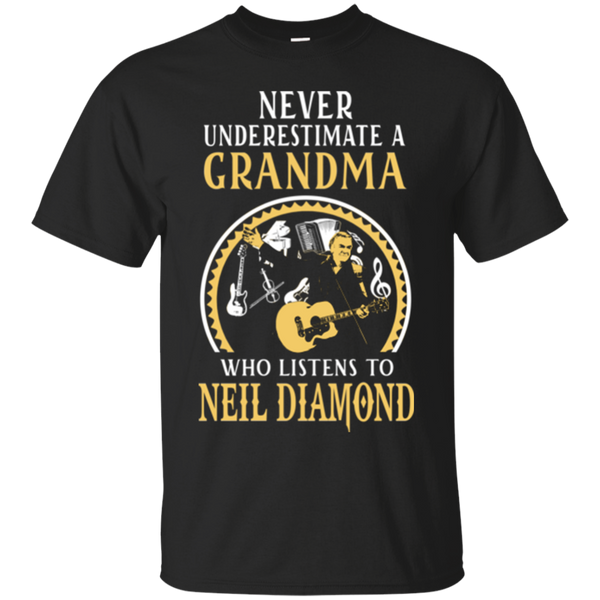 Never Underestimate A Grandmother Who Listens To Neil Diamond Shirts