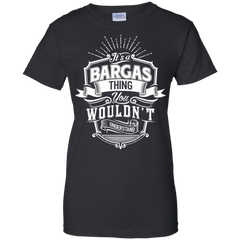 Bargas Shirts It's Bargas Thing You Wouldn't Understand