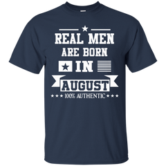 August Men Shirts Real Men Born In August