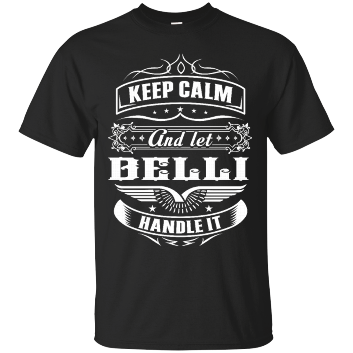 Belli Shirts Keep Calm & Let Belli Handle It