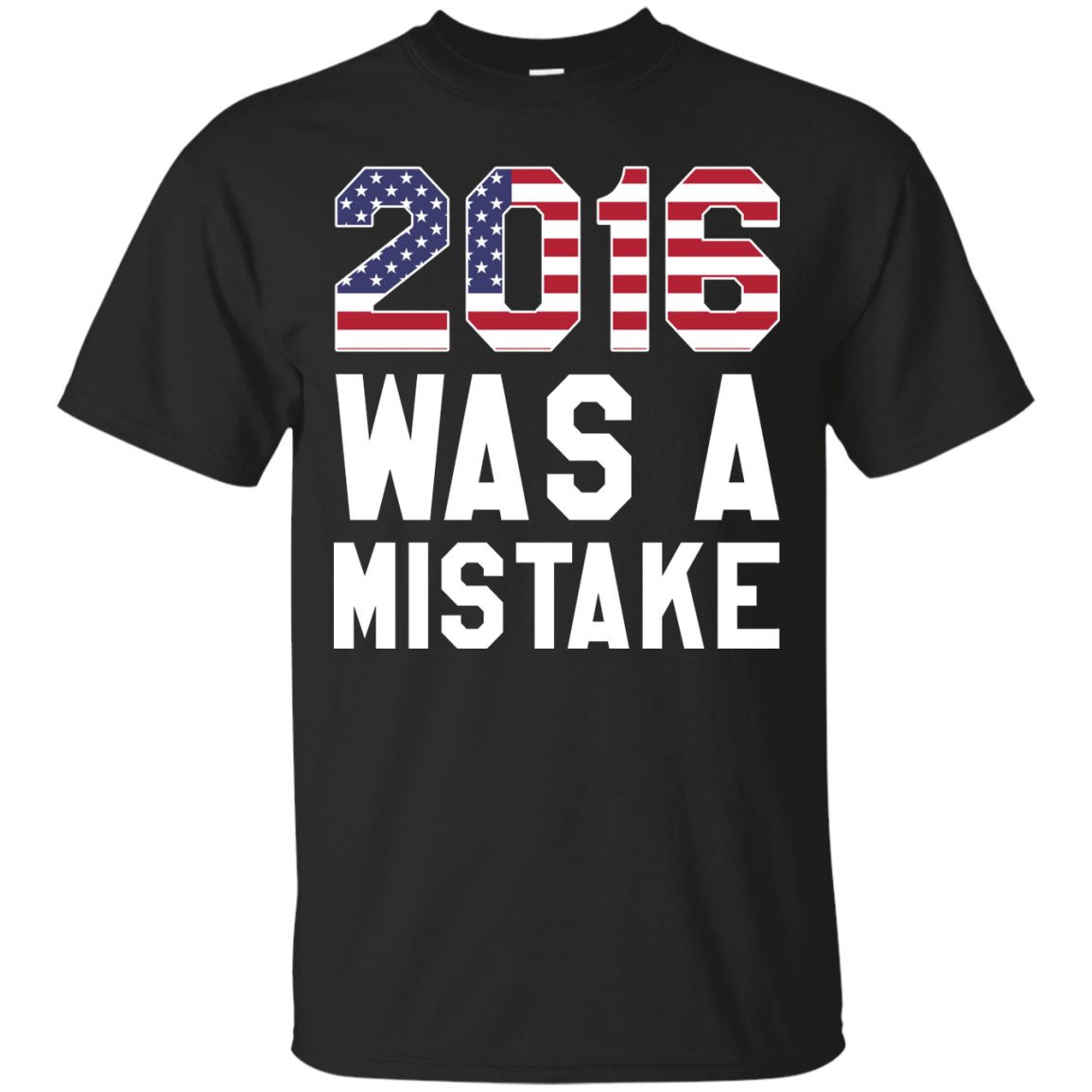 Anti Trump Funny Shirts 2016 Was A Mistake