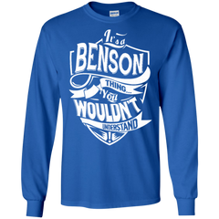 Benson Shirts It's Benson Things You Wouldn't Understand
