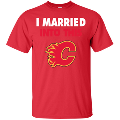 Calgary Flames T shirts I Married Into This