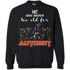 Autobot Shirts Never Too Old For Autobot
