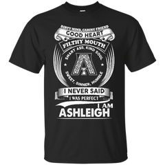 Ashleigh Shirts Never Said I Was Perfect I Am Ashleigh