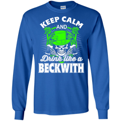Beckwith Shirts Keep Calm & Drink Like A Beckwith