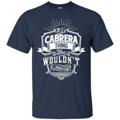 Cabrera Shirts It's A CabreraThing You Wouldn't Understand T shirts