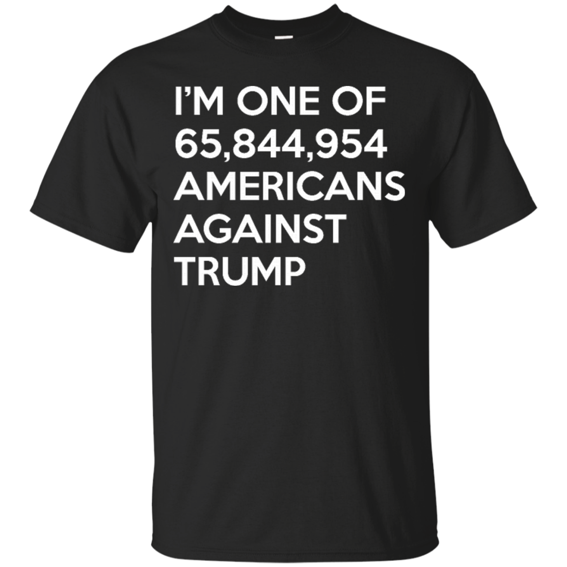 I'm One Of 65844954 Americans Against Trump Anti Donald Trump Shirts
