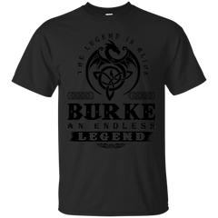 Burke Shirts The Legend Is Alive T shirts
