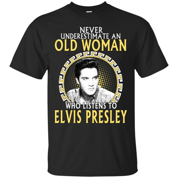 Old Woman Elvis Presley Shirts Never Underestimate Old Woman Listens To Elvis Presley