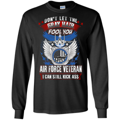 Air Force Veteran Shirts Don't Let Grey Hair Fool You