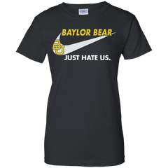 Baylor Bear T shirts Just Hate Us