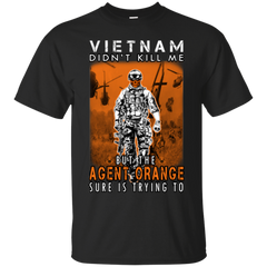 Agent Orange SHirts Vietnam Don't Kill Me But Agent Orange Is Trying To