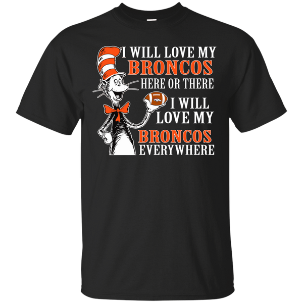 Denver Broncos Dr. Seuss Shirts I Will Love Everywhere