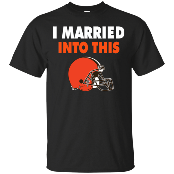 Cleveland Browns T shirts I Married Into This