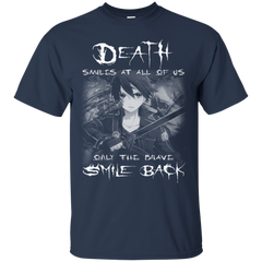 Anime Shirts Death Smiles At All Of Us Only The Brave Smile Back