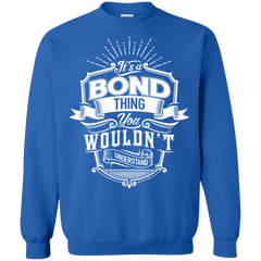 Bond Shirts It's A Bond Thing You Wouldn't Understand T shirts