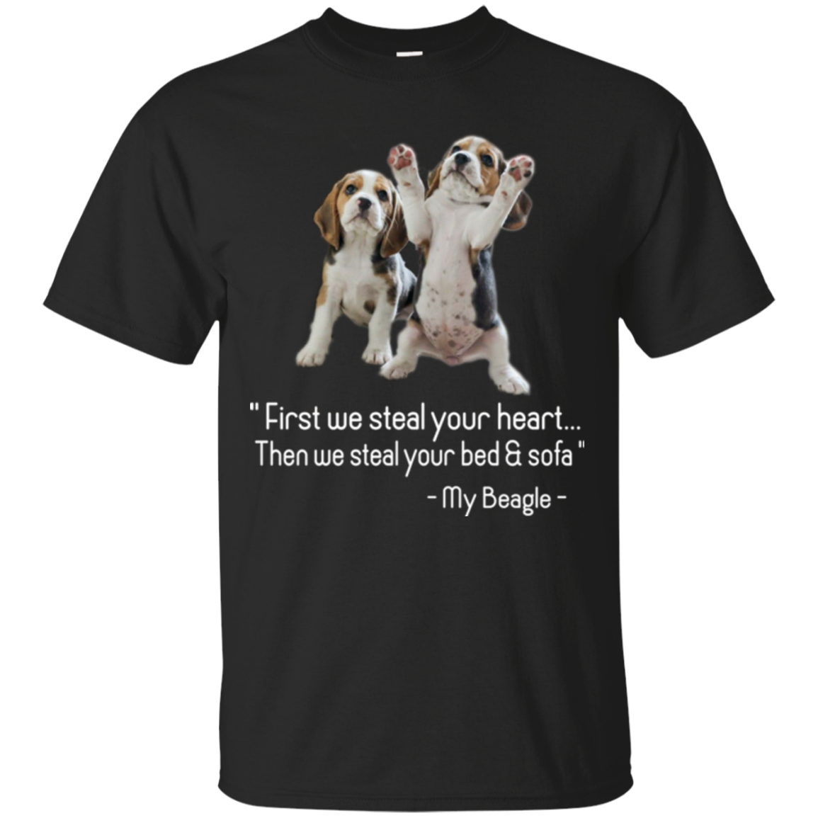 Beagle Shirts Then We Steal Your Bed & Sofa