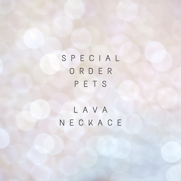 Special Order Pets ~ Lava Necklace