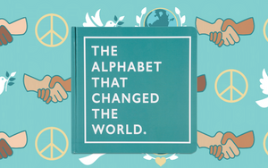 Introducing.. THE ALPHABET THAT CHANGED THE WORLD