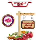 Pure Preparations Pomegranate & Almond Toppings Desi Khazana