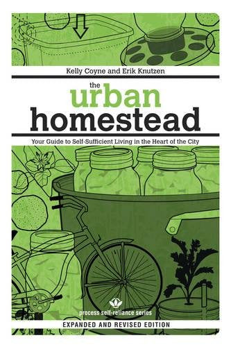 The Urban Homestead: Your Guide to Self-Sufficient Living in the Heart of the City.