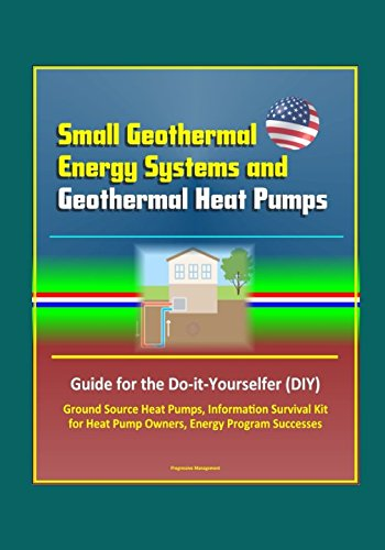 Geothermal Energy Systems & Geothermal Heat Pumps a DIY Guide