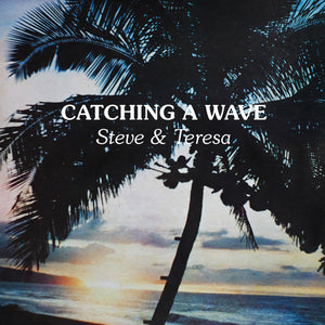 New release: Steve & Teresa's 'Catching A Wave' finally reissued in full!