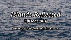 Islands Reflected: A collage of found footage from Hawaii (new episodes weekly)