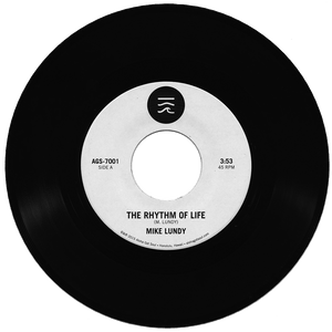 "The First Release from Aloha Got Soul: Mike Lundy's ""The Rhythm Of Life"" on 45"