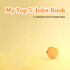 My Top 5: John Book, a Transplanted Kama'aina