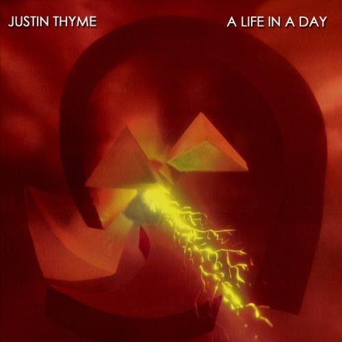 "Justin Thyme ""A Life In A Day"""