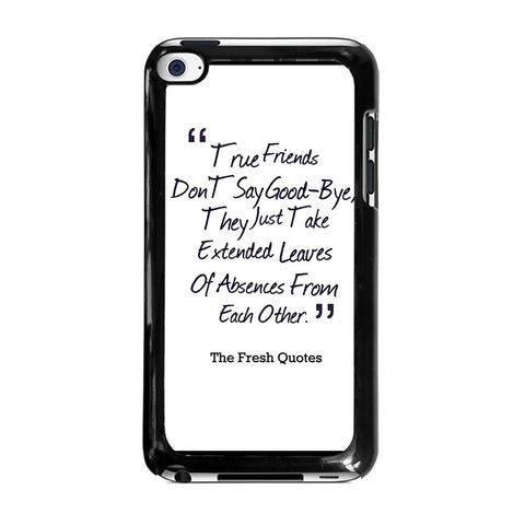 FRIENDS QUOTE GOODBYE-ipod-touch-4-case